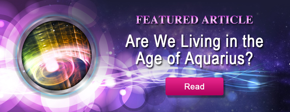 Are We Living in the Age of Aquarius? - Read Now