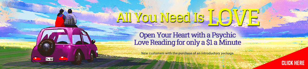 All you need is love. Get a Free 5 minute psychic reading. New customers only with the purchase of an introductory package - Click Here