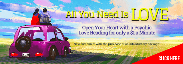 All you need is love. Get a tarot reading for only $1 per minute. New customers with the purchase of an introductory package. Click Here