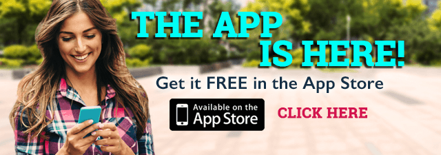 The App is Here! Get it FREE in the App Store!