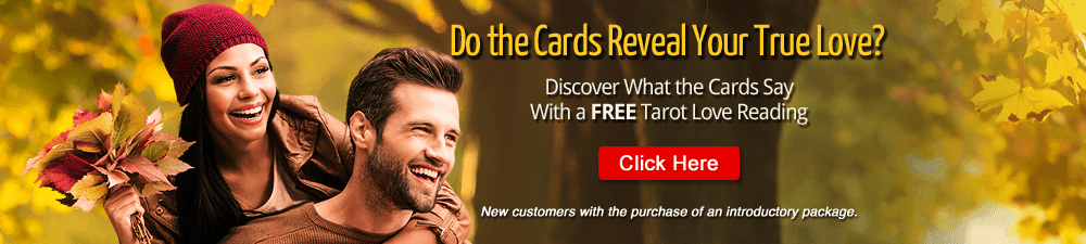 Do the Cards Reveal Your True Love? Discover what the cards say with a Free Tarot Love Reading. New customers only with the purchase of an introductory package - Click Here