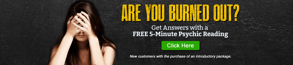 Are You Burned Out? Get Answers with a FREE 5-Minute Psychic Reading