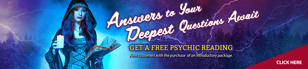 Answers to Your Deepest Questions Await. Get a FREE Psychic Reading reading. New customers only with the purchase of an introductory package. Click Here