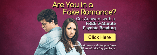 Are You in a Fake Romance? Get Answers with a FREE 5-Minute Psychic Reading