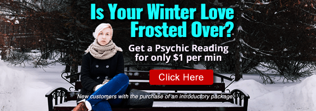 Is Your Winter Love Frosted Over? Get a Psychic Reading for only $1 per Minute