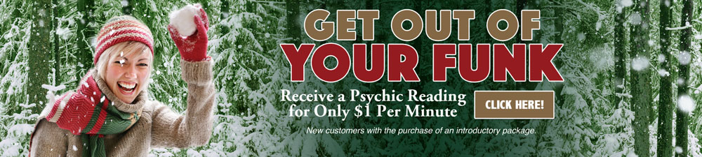 Get Out of Your Funk! Receive a Psychic Reading for Only $1 Per Minute