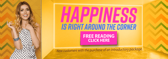 Happiness is right around the corner. Get a free psychic reading. New customers with the purchase of an introductory package. Click Here