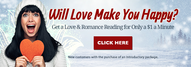 Will Love Make You Happy? Get a Love & Romance Reading for Only n$ a Minute. Click Here.