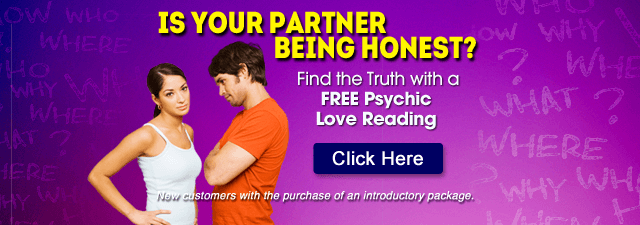 Is Your Partner Being Honest? Discover what the cards say with a FREE Tarot Love Reading.  New customers only with the purchase of an introductory package - Click Here