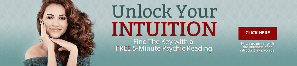 Unlock your intuition.  Find out with a Free 5 Minute Psychic Reading reading. New customers only with the purchase of an introductory package - Click Here