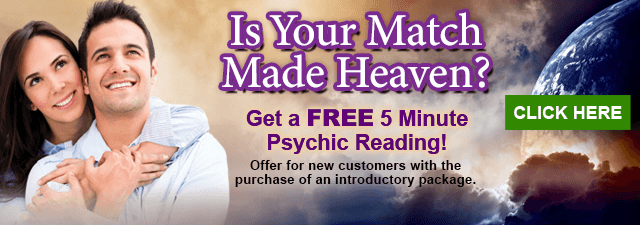 Is Your Match Made in Heaven? Get Answers witha Free 5 Minute LOve Reading. Click Here