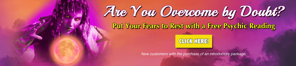 Are You Overcome by Doubt? Put Your Fears to Rest with a Free Psychic Reading