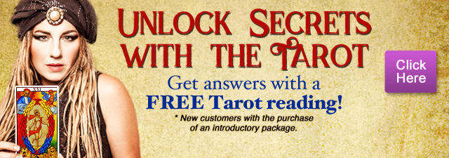 Unlock the secrets with the tarot. Get answers with a Free tarot reading. Click Here. New customers with purchase of introductory offer.