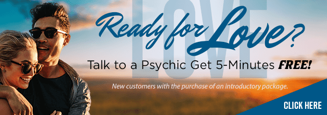 Ready for Love? Talk to a Psychic. Get 5 Minute's Free - New customers only with the purchase of an introductory package - Click Here
