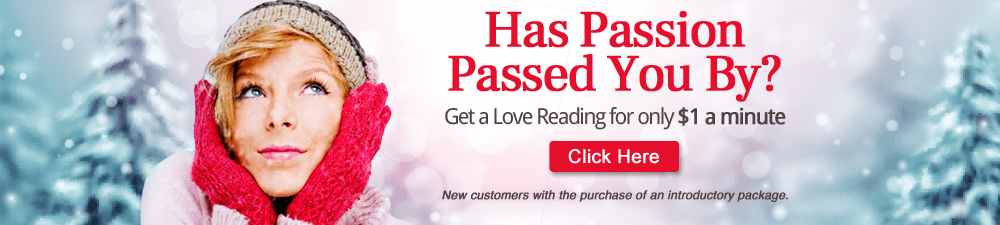 Has Passion Passed You By? Get a Love Reading for only $1 a minute. Click Here