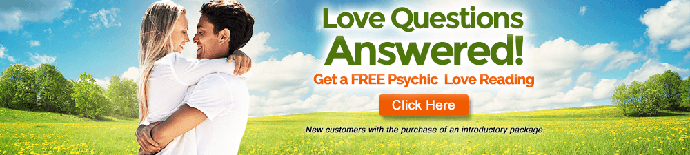 Love questions answered. Get a free psychic love reading. New customers with the purchase of an introductory package. Click Here