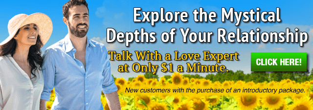 Explore the Mystical Depths of Your Relationship. Talk With a Caring Love Expert at Only $1 a Minute.