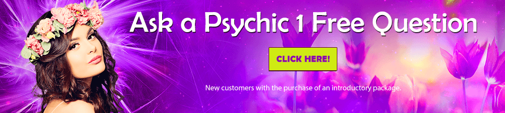 Ask a psychic one free question. New customers with the purchase of an introductory package. Click Here